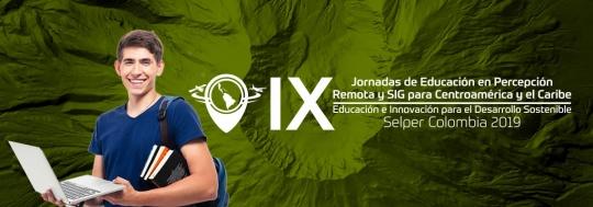 """IX Jornadas de Educación en Percepción Remota y SIG para Centroamérica y el Caribe """"Educación e Innovación para el Desarrollo Sostenible""""."""