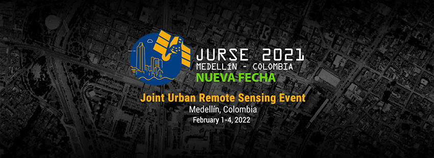 Joint Urban Remote Sensing Event - JURSE 2021 Medellin - Colombia Mayo 18 - 21 / 2021